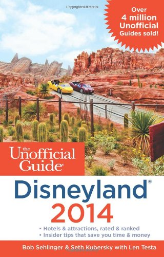 The Unofficial Guide to Disneyland 2014