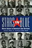 Stars in Blue: Movie Actors in America's Sea Services (Bluejacket Books) (Bluejacket Books)