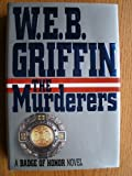 The Murderers, W. E. B. Griffin, 0399139761