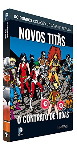 DC Graphic Novels. Novos Titãs. O Contrato de Judas