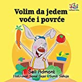 I Love to Eat Fruits and Vegetables (Serbian language): Serbian Children s Book (Serbian Bedtime Collection) (Serbian Edition)