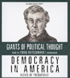 Democracy in America: Giants of Political Thought (Audio Classics)