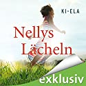Nellys Lächeln Audiobook by  Ki-Ela Narrated by Sabina Godec