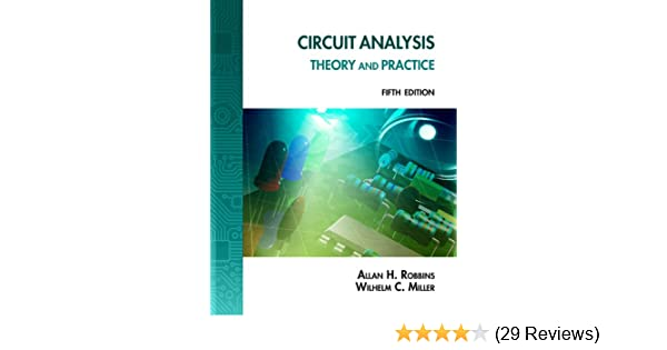 Circuit Analysis: Theory and Practice, Allan H  Robbins