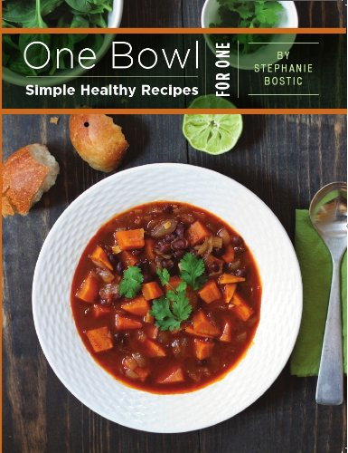 One bowl simple healthy recipes for one stephanie bostic read this title for free and explore over 1 million titles thousands of audiobooks and current magazines with kindle unlimited forumfinder Choice Image