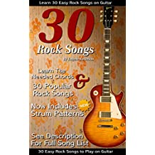 30 Easy Rock Songs to Play on Guitar: Rock Guitar Songbook Includes Song Lyrics, Guitar Chords & Strum Patterns