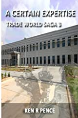 A Certain Expertise: Trade World Saga Paperback