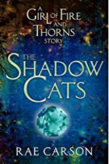The Shadow Cats (Girl of Fire and Thorns Book 1)