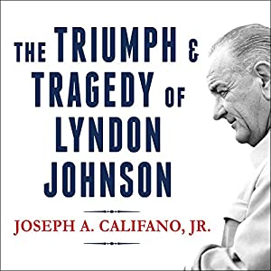 The Triumph and Tragedy of Lyndon Johnson Audiobook