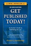Get Published Today! An Insider's Guide to Publishing Success (From Book to Bestseller)