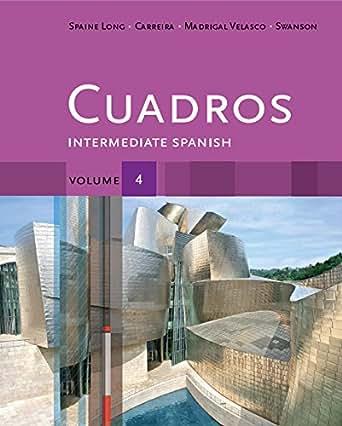 Cuadros Student Text, Volume 4 of 4: Intermediate Spanish (World
