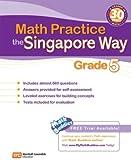 Math Practice the Singapore Way Grade 5, Marshall Cavendish Education, 0761480374