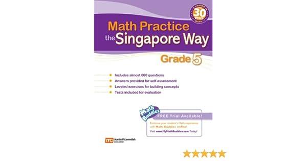 Math Practice the Singapore Way: Grade 5: Marshall Cavendish ...