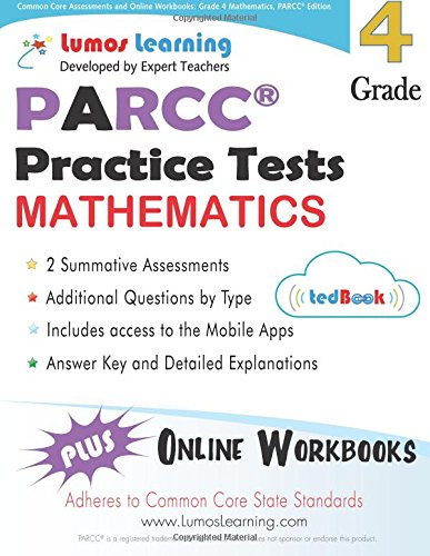 Common Core Assessments and Online Workbooks: Grade 4 Mathematics, PARCC Edition: Common Core State Standards -