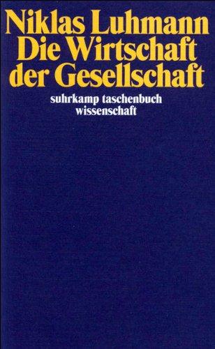 Die Wirtschaft der Gesellschaft (suhrkamp taschenbuch wissenschaft)