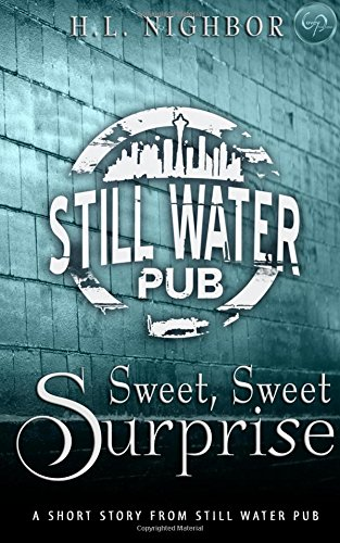 Sweet, Sweet Surprise: A Still Water Pub Short Story