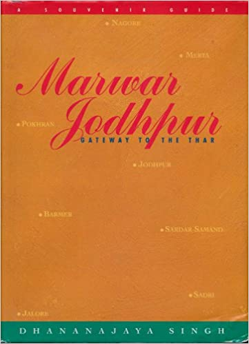 Marwar Jodhpur : Gateway to the Thar