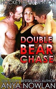 Double Bear Chase (Hockey Bear Season Book 3) by [Nowlan, Anya]