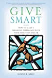 Give Smart, Elaine Ricker Kelly, 1550228021