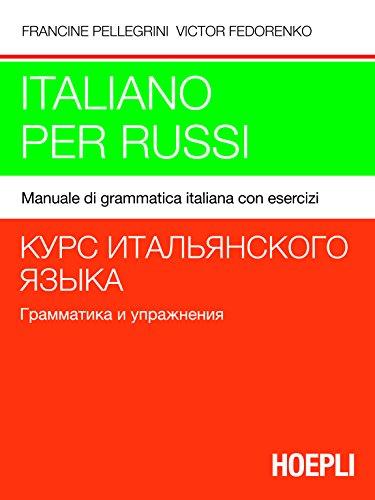 Italiano per russi. Manuale di grammatica italiana con esercizi.