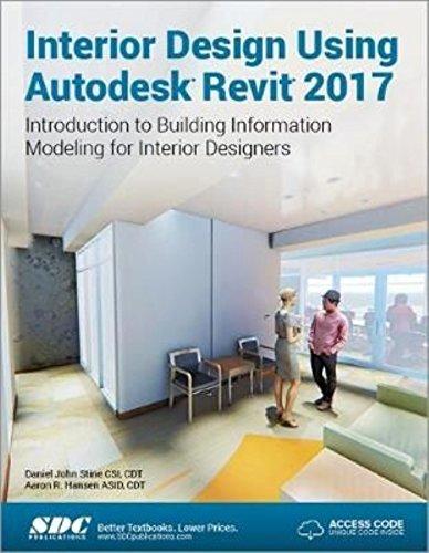 Interior Design Using Autodesk Revit 2017 (Including Unique Access Code)