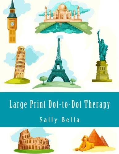 Dot Beaux (Large Print Dot-to-Dot Therapy: Dot-to-Dot Book For Adults (Dot to Dot for Adults))