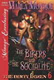 The Bikers and the Socialite [The Dirty Dozen 6] (Siren Publishing Menage Everlasting)