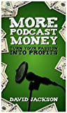 More Podcast Money: Turn Your Passion into Profits