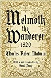 Melmoth the Wanderer 1820: with an introduction by Sarah Perry