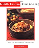 Middle Eastern Home Cooking: Quick, Easy, Delicious Recipes to Make at Home (Essential Asian Kitchen Series)