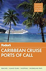 Written by locals, Fodor's travel guides have been offering expert advice for all tastes and budgets for more than 80 years.  Packed with information on more than 40 ports of call and a dozen ports of embarkation, Caribbean Cruise Ports of Ca...