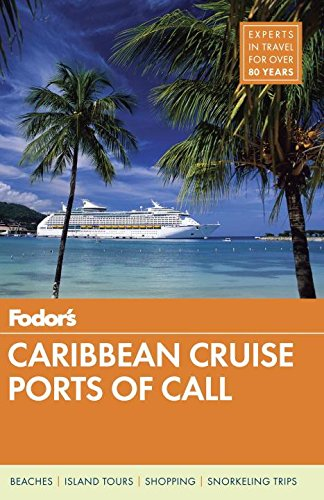 Fodor's Caribbean Cruise Ports of Call (Travel Guide) (San Juan Puerto Rico Travel Book)