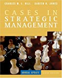 Cases in Strategic Management, Charles W. L. Hill and Gareth R. Jones, 0618497730