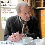 Breakfast with Lucian | Geordie Greig