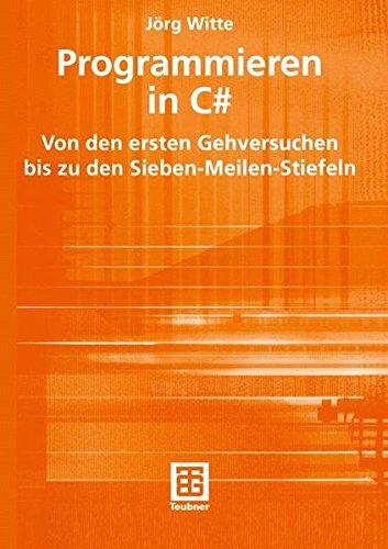 Programmieren in C# Taschenbuch – 29. Juli 2004 R.S. Cohen Jxf6rg Witte Vieweg+Teubner Verlag 3519004712