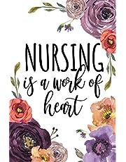 Nursing Is A Work Of Heart: Nurse Graduation Gift, Gifts for Nurses, Nurse Notebook, Nurse Notepad, Nurse Appreciation Gifts, Nursing Student Supplies, Nursing Student Gifts, RN Gifts, LPN Gifts, Nurse Gift, Notebook 6x9