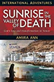 Sunrise in the Valley of Death: God's love and