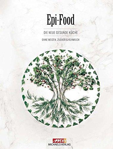 epi-food-die-neue-gesunde-kche-ohne-weizen-zucker-und-kuhmilch