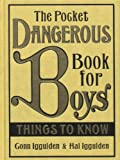 The Pocket Dangerous Book For Boys. Things To Know