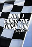 When I Cross the Finish Line, Tanya Bakken, 1424154723