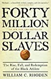 Forty Million Dollar Slaves: The Rise, Fall, and