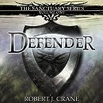 Defender: The Sanctuary Series, Volume One | Robert J. Crane
