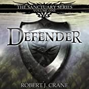 Defender: The Sanctuary Series, Volume One | Robert J. Crane