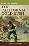 img - for Daily Life during the California Gold Rush book / textbook / text book