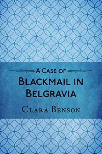 A Case of Blackmail in Belgravia (A Freddy Pilkington-Soames Adventure Book 1)