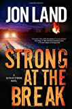 Strong at the Break: A Caitlin Strong Novel (Caitlin Strong Novels)