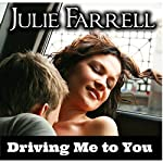 Driving Me to You: London Loves Series, Book 1 | Julie Farrell