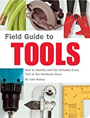 Finally, a field guide to identifying and utilizing more than 100 tools, from an awl to a propane torch, from a table saw to a screwdriver!  Field Guide to Tools is the ultimate guide to all the gear any handyperson requires. Hardware stores,...