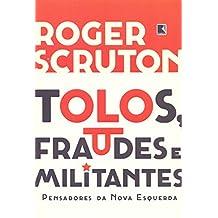 Tolos, Fraudes e Militantes