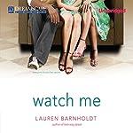 Watch Me   Lauren Barnholdt